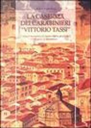 La caserma dei carabinieri «Vittorio Tassi». L'antico monastero di Santa Maria di Candeli al canto di Monteloro by Anita Valentini