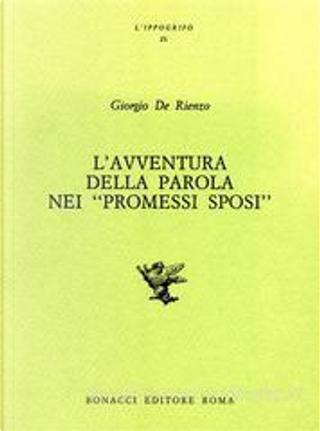 L'avventura della parola nei Promessi sposi by Giorgio De Rienzo