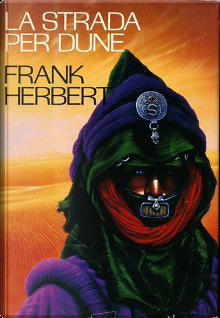 La strada per Dune by Frank Herbert
