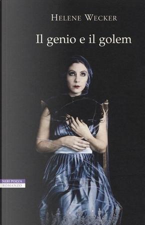 Il genio e il golem by Helene Wecker