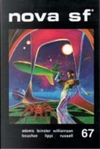 Nova SF* 67 - II serie by Anthony Boucher, Duncan Adams, Eric Frank Russell, Giuseppe Lippi, Jack Williamson, John Beynon Harris, Murray Leinster