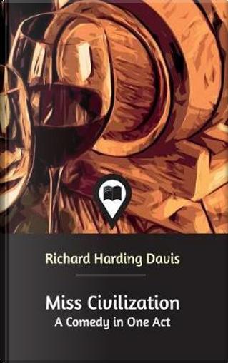 Miss Civilization by Richard Harding Davis