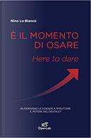 È il momento di osare by Nino Lo Bianco