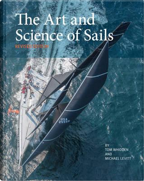 The Art and Science of Sails by Tom Whidden
