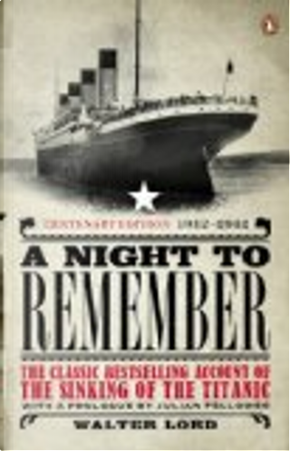 A Night to Remember by Brian Lavery, Walter Lord, Julian Fellowes