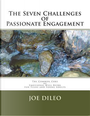 The Seven Challenges of Passionate Engagement by Joe Dileo