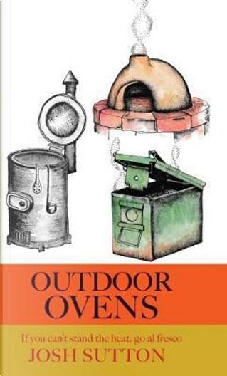Outdoor Ovens by Josh Sutton