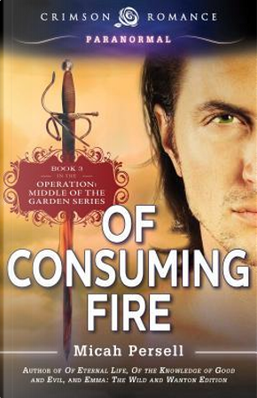 Of Consuming Fire by Micah Persell