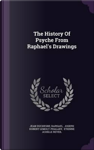 The History of Psyche from Raphael's Drawings by Jean Duchesne
