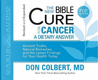 The New Bible Cure for Cancer by Don Colbert