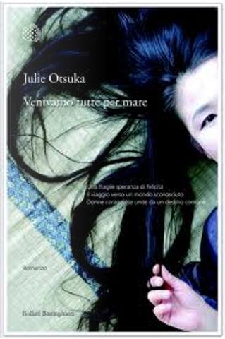 Venivamo tutte per mare by Julie Otsuka