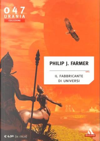 Il fabbricante di universi by Philip José Farmer
