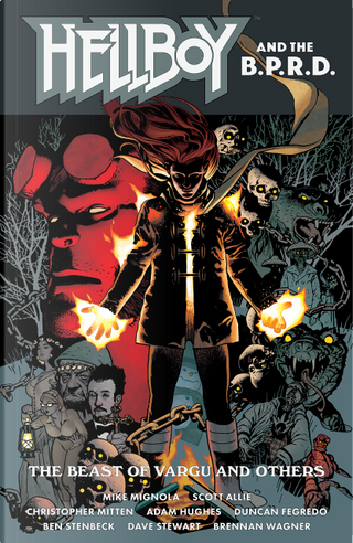 Hellboy & the B.P.R.D.: The Beast of Vargu and Others by Mike Mignola, Scott Allie