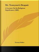 Mr. Tennyson's Despair by Thomas Walker