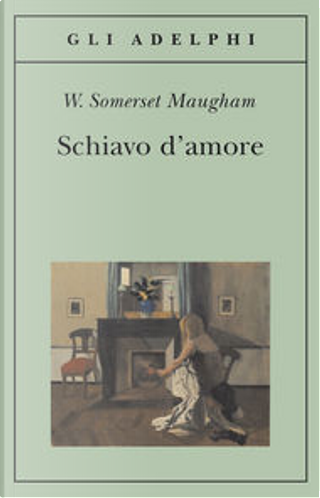 Schiavo d'amore by William Somerset Maugham