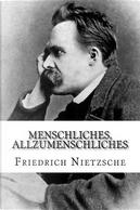 Menschliches, Allzumenschliches by Friedrich Wilhelm Nietzsche