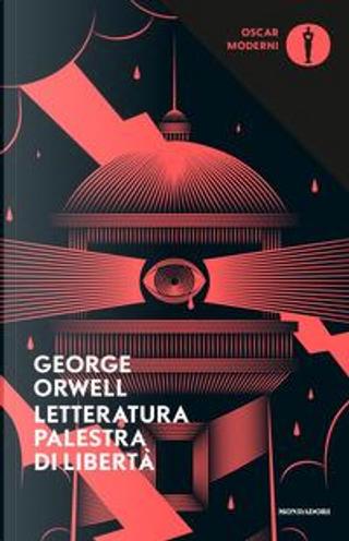 Letteratura palestra di libertà by George Orwell