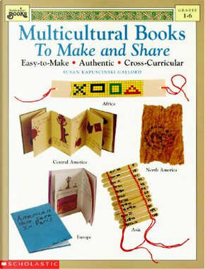 Multicultural Books to Make and Share by Susan Kapuscinski Gaylord