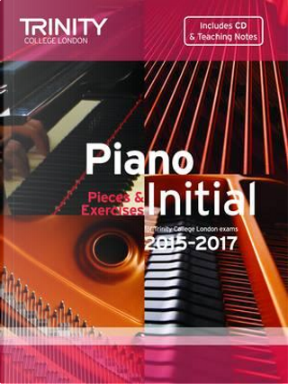 Piano Grade Initial 2015-2017 by Trinity College London