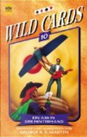 Wild Cards 10. Ein As in der Hinterhand. by George R.R. Martin