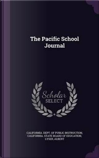 The Pacific School Journal by Albert Lyser