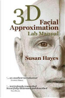 3D Facial Approximation Lab Manual by Susan Hayes