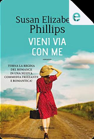 Vieni via con me by Susan Elizabeth Phillips