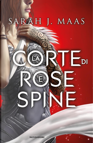 La corte di rose e spine by Sarah J. Maas