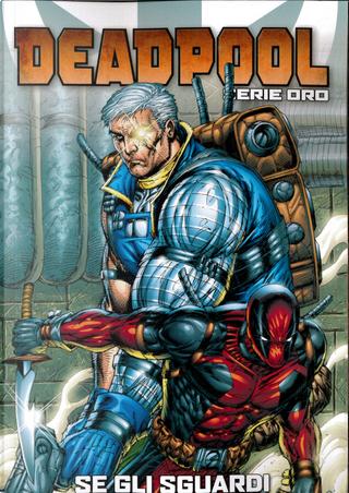 Deadpool: Serie oro vol. 11 by Fabian Nicieza