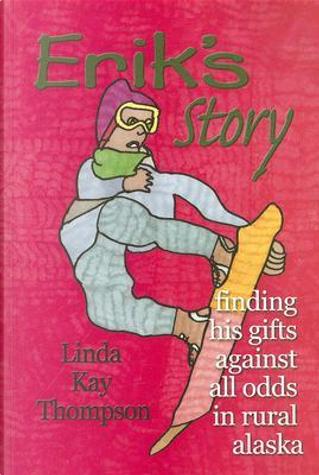Erik's Story by Linda Thompson