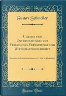 Umrisse und Untersuchungen zur Verfassungs-Verwaltungs-und Wirtschaftsgeschichte by Gustav Schmoller