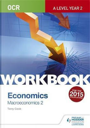 OCR A-Level Economics Workbook by Terry Cook