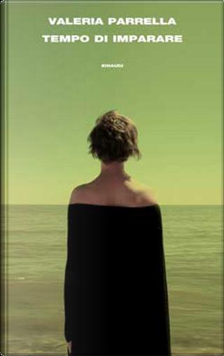 Tempo di imparare by Valeria Parrella