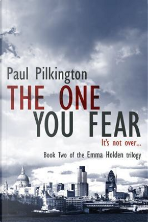 The One You Fear by Paul Pilkington
