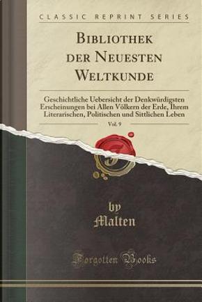 Bibliothek der Neuesten Weltkunde, Vol. 9 by Malten Malten