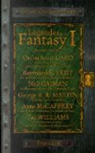 Légendes de la Fantasy, Tome 1 by Raymond E. Feist, Orson Scott Card, Anne McCaffrey, George R.R. Martin, Tad Williams, Neil Gaiman