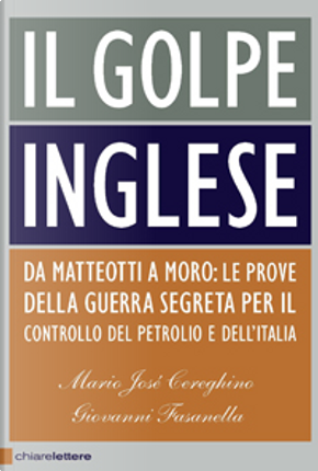 Il golpe inglese by Giovanni Fasanella, Mario José Cereghino