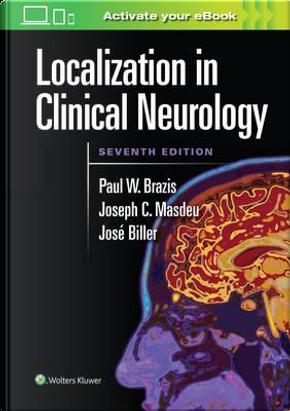 Localization in Clinical Neurology by Paul W., M.D. Brazis