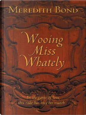 Wooing Miss Whately by Meredith Bond