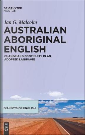 Australian Aboriginal English by Ian G. Malcolm