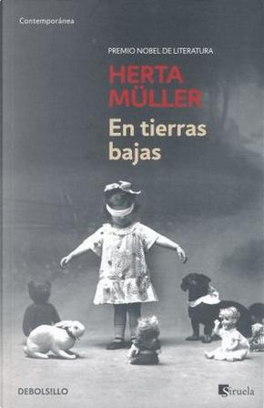 En tierras bajas by Herta Müller