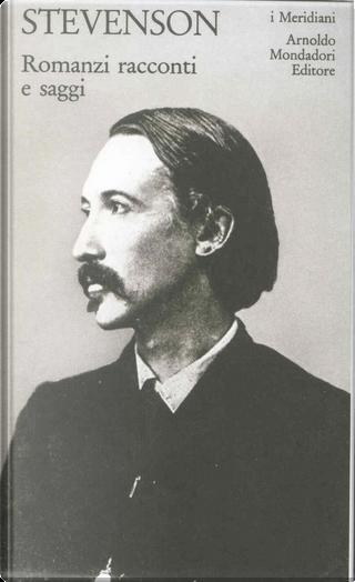 Romanzi, racconti e saggi by Robert Louis Stevenson