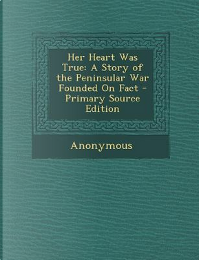 Her Heart Was True by ANONYMOUS