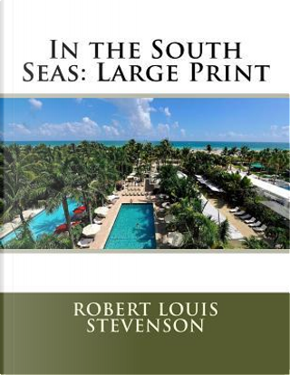 In the South Seas by Robert Louis Stevenson