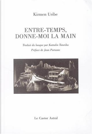 Entre-temps, donne-moi la main by Kirmen Uribe