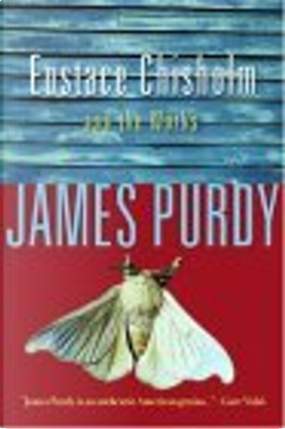 Eustace Chisholm and the Works by Purdy James