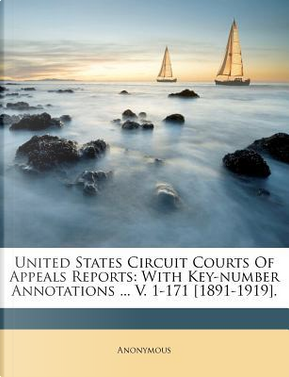 United States Circuit Courts of Appeals Reports by ANONYMOUS