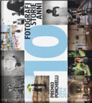 10 fotografi 10 storie 10 anni 2004-2014 by Autori Vari
