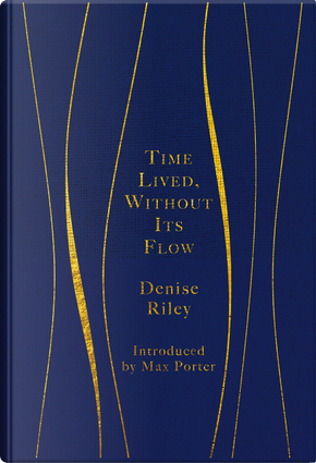 Time Lived, Without Its Flow by Denise Riley