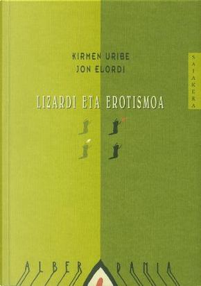 Lizardi eta erotismoa by Jon Elordi, Kirmen Uribe